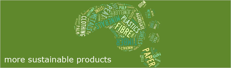 More sustainable products